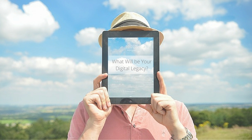 What Will be Your Digital Legacy?