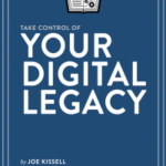 Learn How to Preserve Your Data with Take Control of Your Digital Legacy