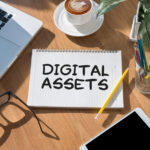 • Digital Assets: Reshaping the way you think about them