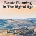 The Ultimate Guide To Estate Planning In The Digital Age